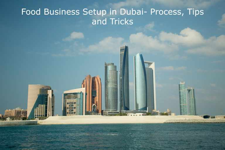 Food Business Setup in UAE- Tips, Tricks and Process