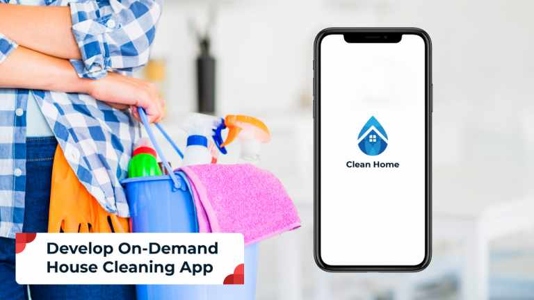 Tips To Develop A Successful On-Demand House Cleaning App.